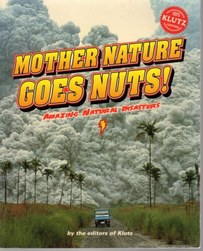 MOTHER NATURE GOES NUTS! Amazing Natural Disasters KLUTZ Tornado Tsunami Volcano