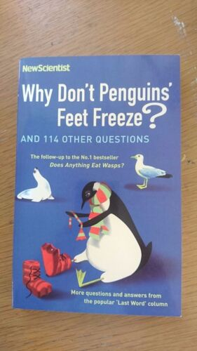 Why Don't Penguins' Feet Freeze?: And 114 Other Questions New Scientist / O'hare