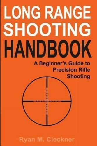 NEW Long Range Shooting Handbook By Ryan M Cleckner Paperback Free Shipping