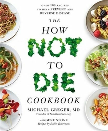 NEW The How Not To Die Cookbook By Michael Greger MD Paperback Free Shipping