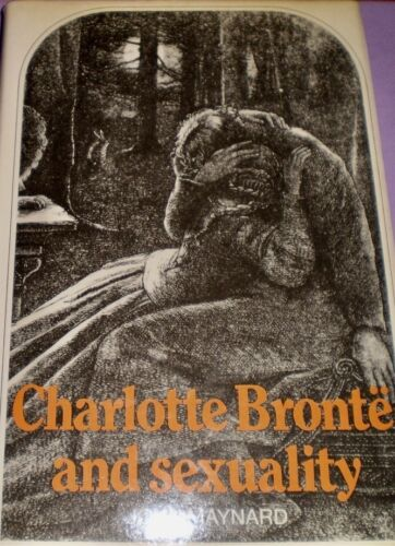 CHARLOTTE BRONTE AND SEXUALITY by John Maynard