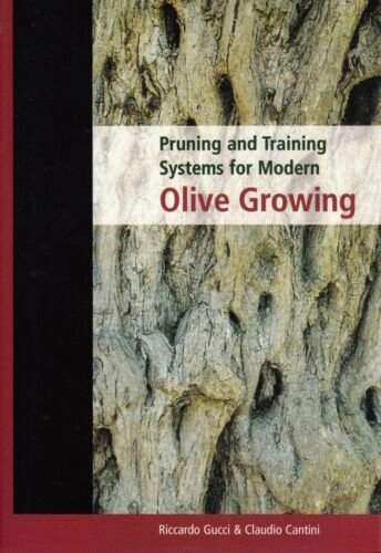 Pruning and Training Systems for Modern Olive Growing - Gucci/Cantini (Paperback