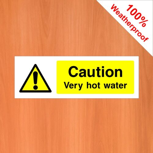 Caution very hot water sticker safety sign FOO52 Food Hygiene and kitchen signs