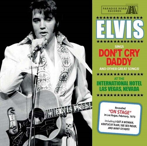ELVIS PRESLEY - DON'T CRY DADDY  -  Paradise Road Records