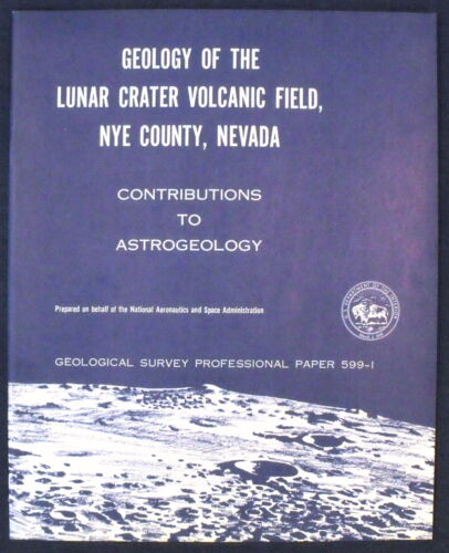 USGS APOLLO LUNAR GEOLOGY, VOLCANIC CRATER FIELD 1971 From NEVADA to the MOON!