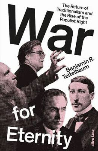 War for Eternity: The Return of Traditionalism and the Rise of the Populist Righ