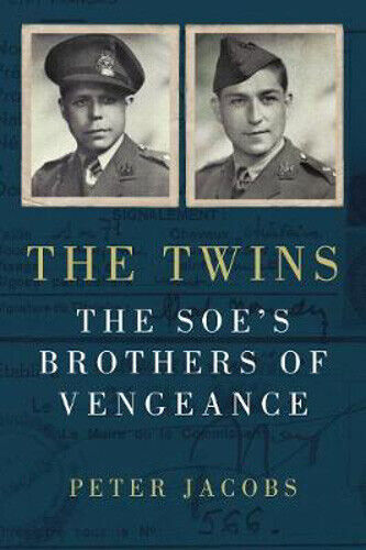 The Twins: The SOE's Brothers of Vengeance | Peter Jacobs