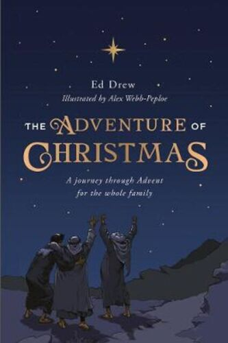 The Adventure of Christmas: 25 Simple Family Devotions for December | Ed Drew