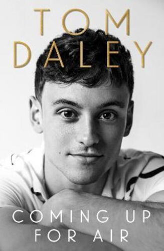 Coming Up for Air: What I Learned from Sport, Fame and Fatherhood | Tom Daley