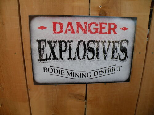 "Explosives Sign Bodie gold mining California antique reproduction 12""x9"""