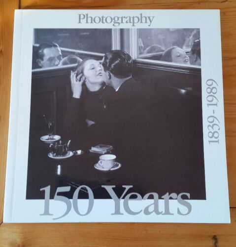 Photography 150 Years 1839-1989 by Helen Ennis