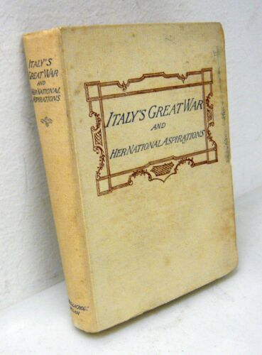ITALY'S GREAT WAR AND HER NATIONAL ASPIRATIONS,1917[storia,WW1,Grande Guerra