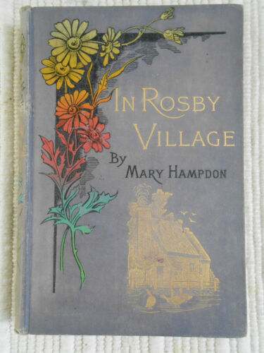 In Rosby Village by Mary Hampdon 1892 - 1st Edition