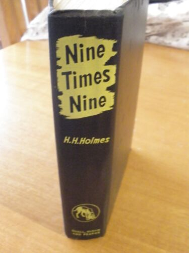 Nine Times Nine - First Edition - Hardcover - H.H.Holmes