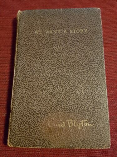 Enid Blyton - We Want A Story 1948 1st Edition