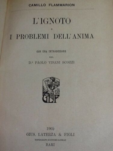 1905 CAMILLO FLAMMARION - L' IGNOTO E I PROBLEMI DELL' ANIMA