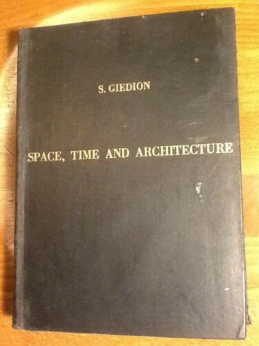 1949 SIGFRIED GIEDION __ SPACE, TIME AND ARCHITECTURE