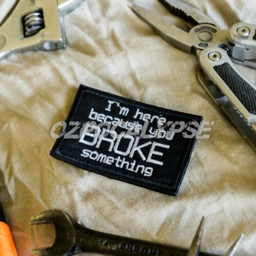 You Broke Something Patch - army engineer combat raeme military tactical sapperModern, Current - 36066