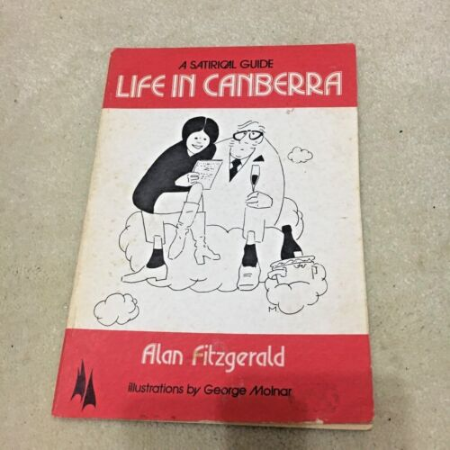 ALAN FITZGERALD. SATIRICAL GUIDE. LIFE IN CANBERRA. 0909278016
