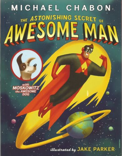 The Astonishing Secret of Awesome Man by Michael Chabon (Paperback, 2012)