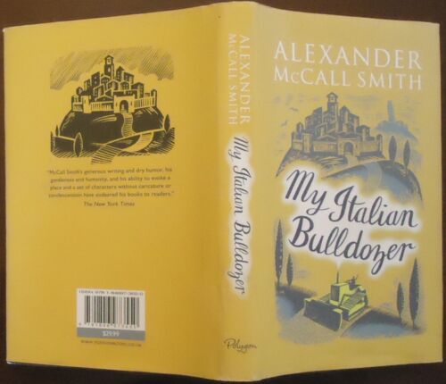 My Italian Bulldozer by Alexander McCall Smith (Hardback Dj 2016) First printing