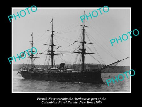 OLD LARGE HISTORIC PHOTO OF FRENCH NAVY WARSHIP THE ARETHUSE c1893 NEW YORK1914 - 1918 (WWI) - 13962