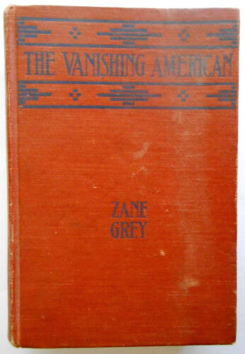 THE VANISHING AMERICA – ZANE GREY – FIRST US EDITION 1925