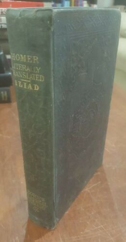 Vintage The Iliad Of Homer Hardcover 1879 Literally Translated Theodore Buckley