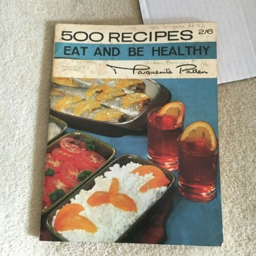 MARGUERITE PATTEN. 500 RECIPES. EAT AND BE HEALTHY. 1968