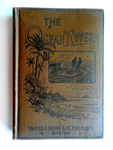 THE OCEAN ROVERS or TWO CABIN BOYS by LOUIS ROUSSELET - 1892