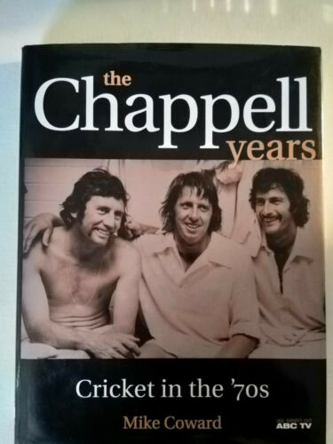 The Chappell Years by Mike Coward (Hardback, 2002)