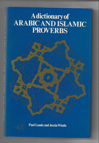 A Dictionary of ARABIC AND ISLAMIC PROVERBS by Lunde & Wintle 1984 First Ed HcDj