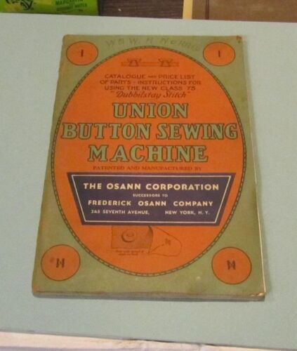 1920's Osann Corporation Catalog Union Button Sewing Machine Class 75 + Parts