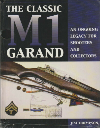 THE CLASSIC M1 GARAND - an ongoing legacy for shooters & collectors - En Anglais