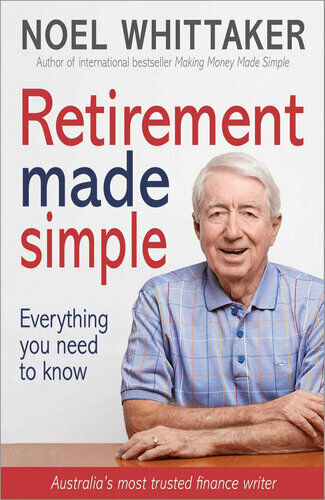 NEW Retirement Made Simple By Noel Whittaker Paperback Free Shipping