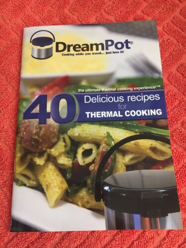 DreamPot- 40 Delicious Receipes for Thermal Cooking