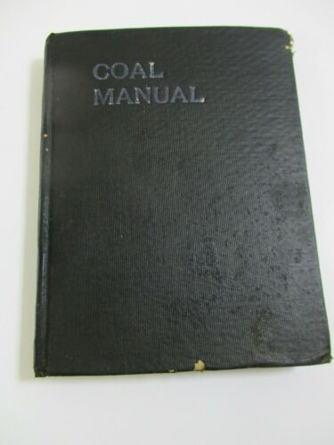 1921 A COAL MANUAL FOR SALESMAN, BUYERS AND USERS NATIONAL COAL MINING NEWS BOOK
