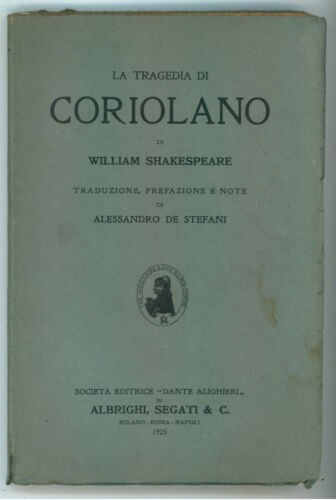 SHAKESPEARE WILLIAM LA TRAGEDIA DI CORIOLANO DANTE ALIGHIERI 1925 TEATRO