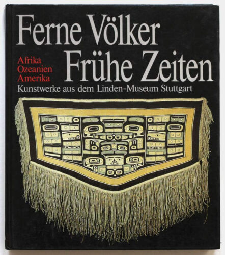 African, Oceanian and American Art, Stuttgart Linden Museum catalogue