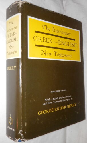 THE INTERLINEAR LITERAL TRANSLATION OF THE GREEK NEW TESTAMENT George R Berry