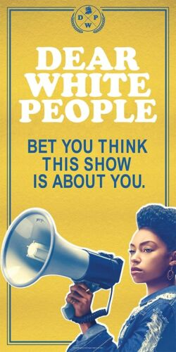 DEAR WHITE PEOPLE - SLIM POSTER 12x24 - TV SHOW 52328