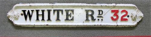 "LATE 19tH CENTURY STREET NAME SIGN ""WHITE RD  32"" C1890'S"