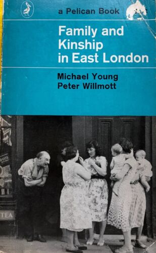 Family and Kinship in East London by Michael Young, Peter Willmott vintage pback