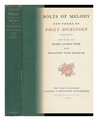 Bolts of melody: new poems of Emily Dickinson / edited by Mabel Loomis Todd...