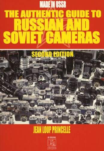 The Authentic Guide to Russian and Soviet Cameras Histoire des appareils russe
