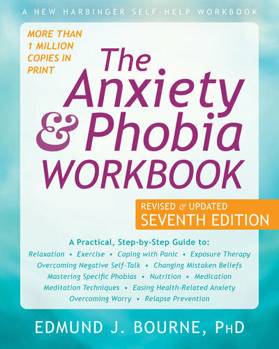 NEW The Anxiety and Phobia Workbook By Edmund J. Bourne Paperback Free Shipping