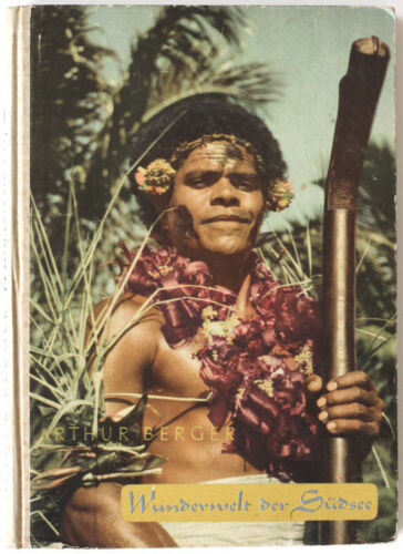 Arthur Berger NEW GUINEA South Pacific 1940 book