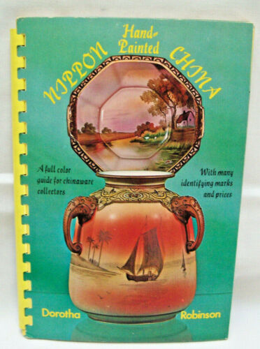 Hand-Painted Nippon China by Dorotha Robinson 1971 Guide 24 Plates