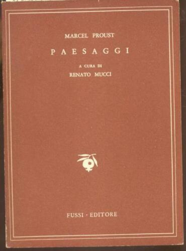 """PROUST Marcel. PAESAGGI (""""Paysages""""). Firenze, Fussi, 1949"""