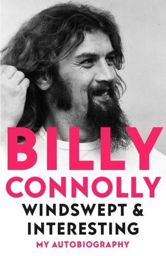 NEW Windswept & Interesting: My Autobiography by Billy Connolly (Hardcover) FREE